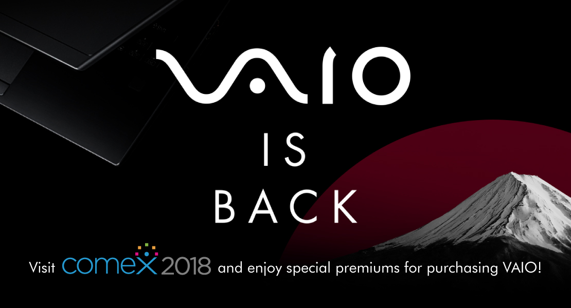 Visit COMEX and enjoy special premiums for purchasing VAIO!